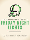 Friday Night Lights (eBook): The Untold History of Television
